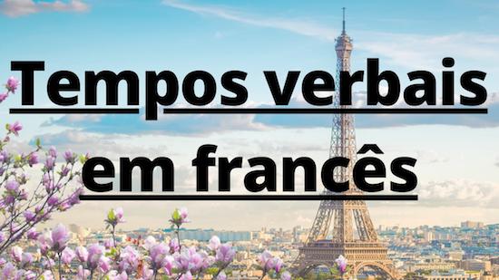 tempos verbais em francês